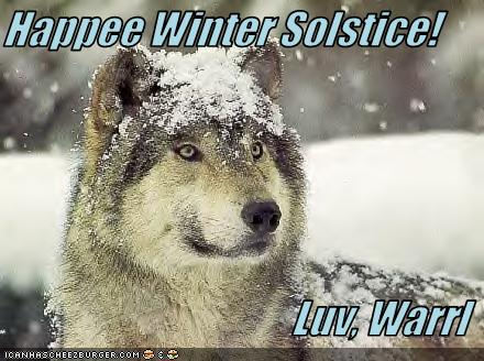 Happee Winter Solstice! Luv, Warrl