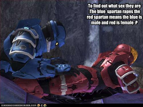 To find out what sex they are :The blue spartan rapes the red spartan means