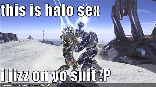 this is halo sex i jizz on yo suit :P. posted 9/20/2010. 0 Post To …