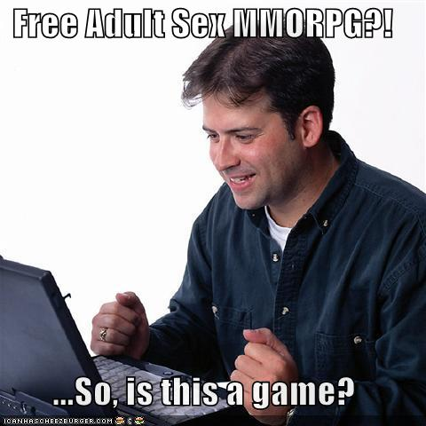 Free Adult Sex MMORPG?! ...So, is this a game? posted 8/25/2011. 0 Post To …