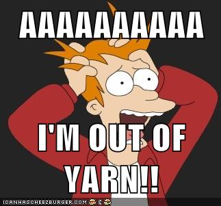 aaaaaaaaaa  i'M OUT OF YARN!!