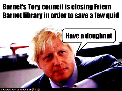 Barnet's Tory council is closing Friern Barnet library in order to save a few quid