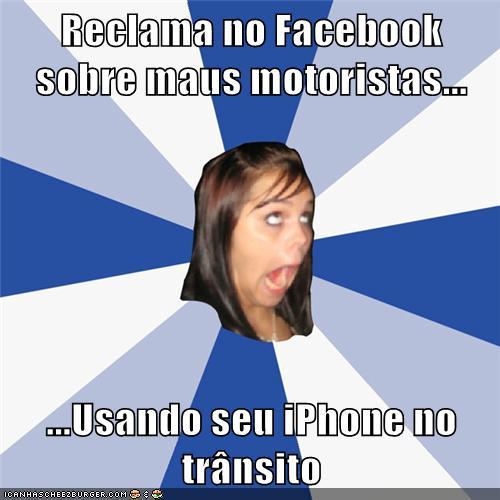 Reclama no Facebook sobre maus motoristas...  ...Usando seu iPhone no trânsito