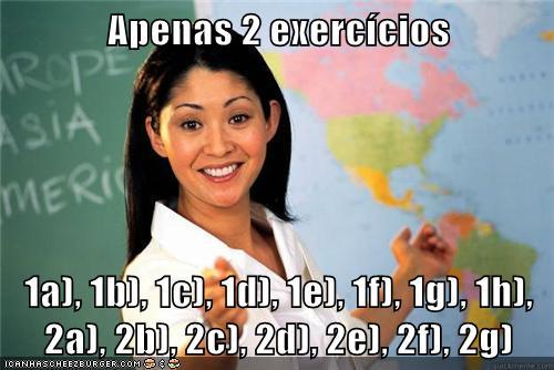 Apenas 2 exercícios  1a), 1b), 1c), 1d), 1e), 1f), 1g), 1h), 2a), 2b), 2c), 2d), 2e), 2f), 2g)