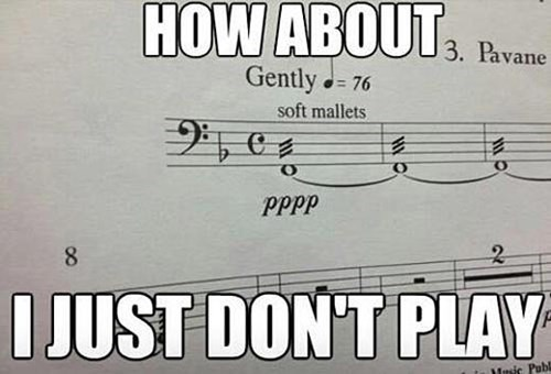 caption on a pppp timpani roll: 'How about I just don't play'