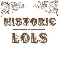 Historic LOLs