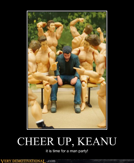 CHEER UP, KEANU