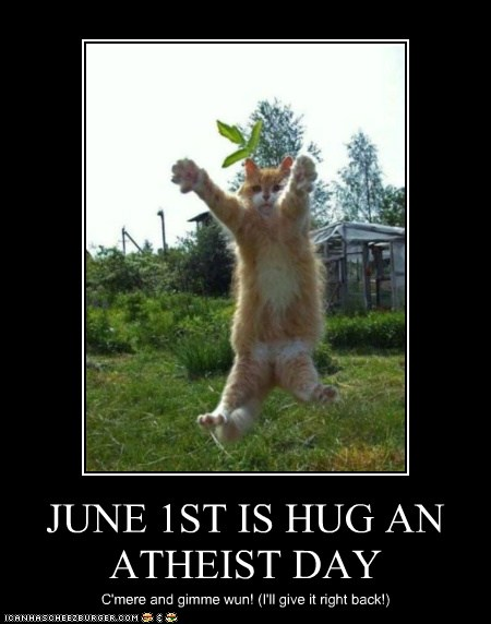 JUNE 1ST IS HUG AN ATHEIST DAY