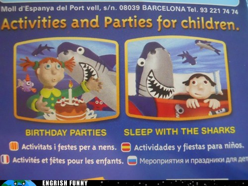 FwZmjsGM2E wY4trWw thg2 Engrish Funny: Sleep With the Sharks, and Youll Sleep With the Fishes Funny Picture