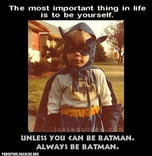 You Ain't Cooler Than Batman