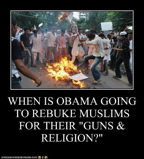 """WHEN IS OBAMA GOING TO REBUKE MUSLIMS FOR THEIR """"GUNS & RELIGION?"""""""