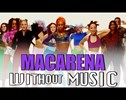 The Macarena Without Music is Still Just as Catchy