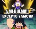 Yamcha es un loquillo