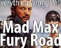 Here's Everything Wrong With 'Mad Max: Fury Road' In 13 Minutes