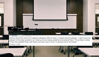 College Professors Reveal the Dumbest Things Their Students Have Done