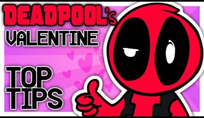 Not Sure How to Valentine's Day? Deadpool Won't Steer You Wrong With This Guide!