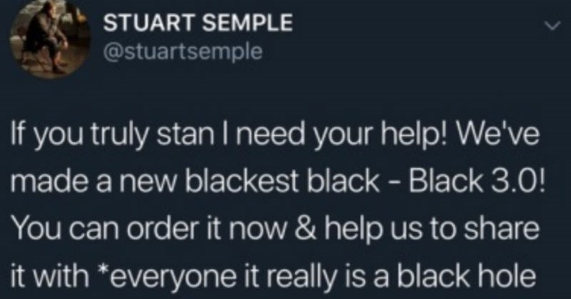 An art drama captured in a Tumblr thread   tweet by stuartsemple If truly stan need help made new blackest black Black 3.0 can order now help us share with everyone really is black hole bottle usual restrictions apply
