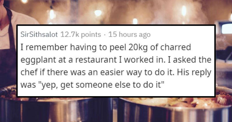 People tell stories of times their laziness made them work more efficiently | post by SirSithsalot remember having peel 20kg charred eggplant at restaurant worked asked chef if there an easier way do His reply yep, get someone else do