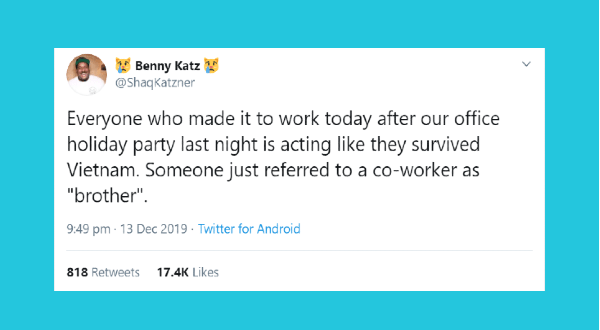 "funny tweets about christmas office party | ShaqKatzner Everyone who made work today after our office holiday party last night is acting like they survived Vietnam. Someone just referred co-worker as ""brother"""