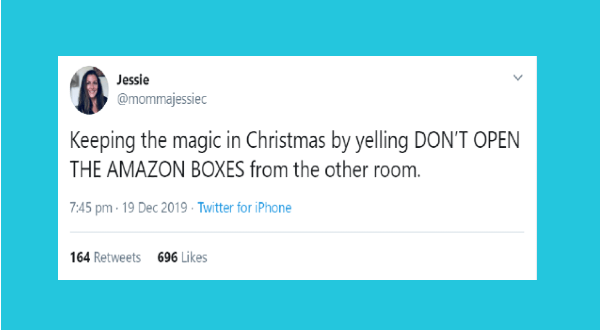 funny parenting tweets | tweet by mommajessiec Keeping magic Christmas by yelling DON'T OPEN AMAZON BOXES other room