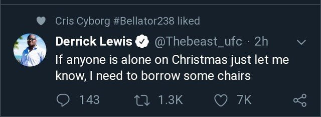 top ten daily tweets from black twitter | Person - Cris Cyborg #Bellator238 liked Derrick Lewis @Thebeast_ufc 2h anyone is alone on Christmas just let know need borrow some chairs If 27 1.3K 7K 143