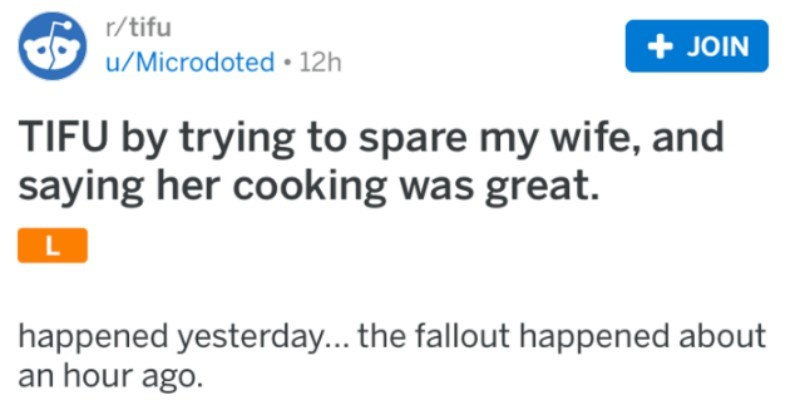 Guy lies to his wife about her terrible cooking, and it ends up backfiring in a terrible way with people getting sick over her recipe | post by Microdoted TIFU by trying spare my wife, and saying her cooking great. happened yesterday fallout happened about an hour ago