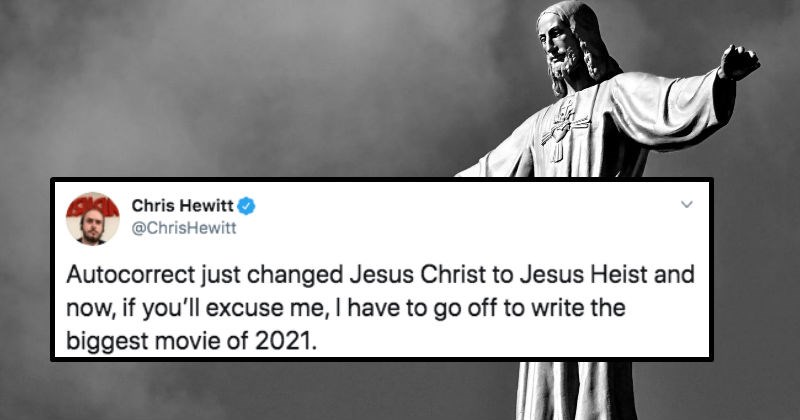 Autocorrect ends up inspiring a movie idea along with a bunch of puns | tweet by ChrisHewitt Autocorrect just changed Jesus Christ Jesus Heist and now, if excuse have go off write biggest movie 2021.