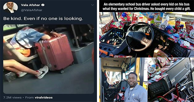 wholesome love memes stories aww cute new year kindness | person holding a suitcase stable with their foot while a different person sleeps on it. ValaAfshar Be kind. Even if no one is looking. front of bus filled with wrapped presents. An elementary school bus driver asked every kid on his bus they wanted Christmas. He bought every child gift.