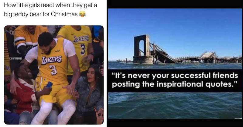 Funny random memes | basketball player anthony davis sitting in kevin hart's lap. little girls react they get big teddy bear Christmas. pic of a collapsed bridge. never successful friends posting inspirational quotes.