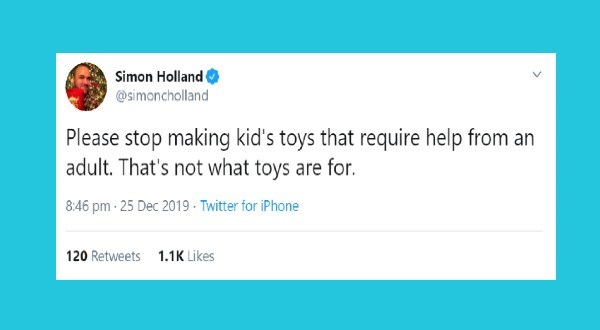 funniest parenting tweets of the week | tweet by simoncholland Please stop making kid's toys require help an adult s not toys are