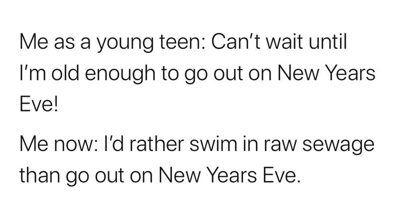 funny tweets | tweet by UnFitz as young teen: Can't wait until old enough go out on New Years Eve now: l'd rather swim raw sewage than go out on New Years Eve