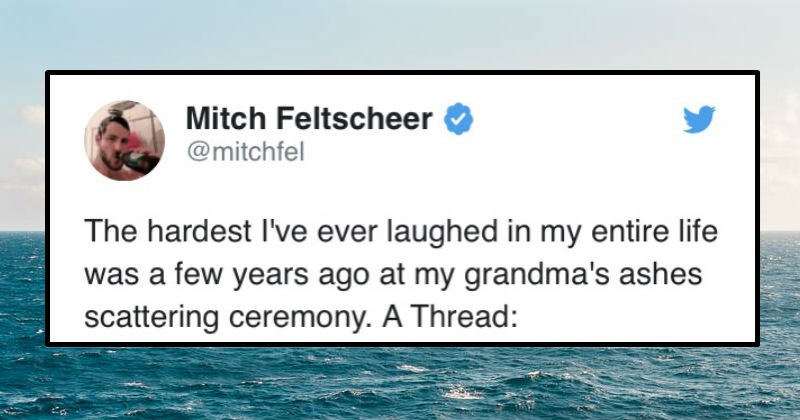 Twitter story of a guy's dad trying to spread ashes on a windy day | tweet by mitchfel hardest ever laughed my entire life few years ago at my grandma's ashes scattering ceremony Thread: