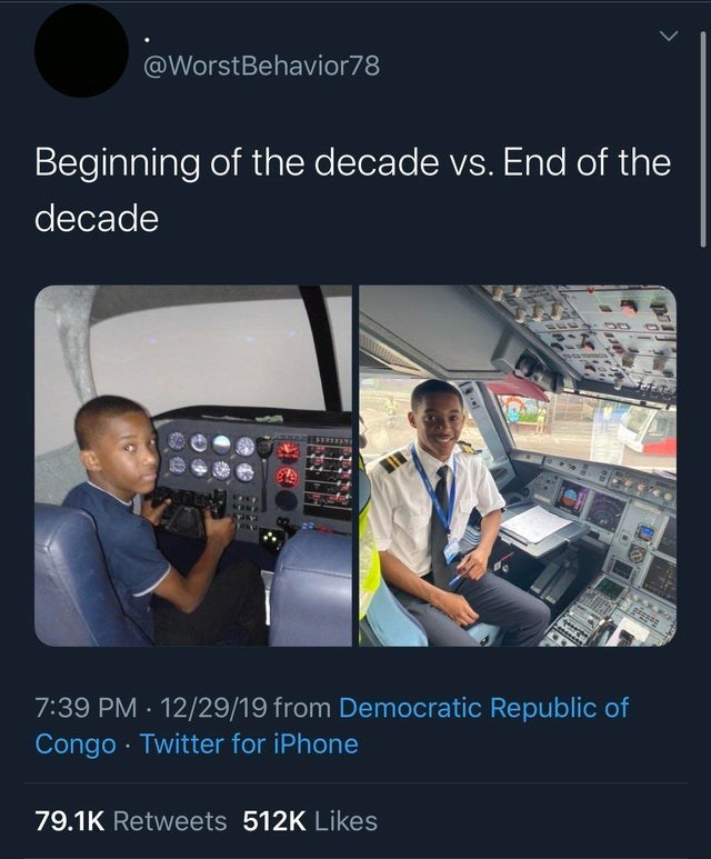 top ten daily tweets from black twitter | Person - @WorstBehavior78 Beginning decade vs. End decade 7:39 PM 12/29/19 Democratic Republic Congo Twitter iPhone 79.1K Retweets 512K Likes THIL