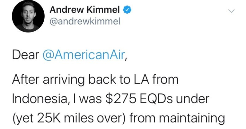 Guy tells a crazy story about his rollercoaster of a New Year's Eve | Andrew Kimmel @andrewkimmel Dear @AmericanAir, After arriving back LA Indonesia 275 EQDS under (yet 25K miles over maintaining status asked pay $1875 keep status, so instead booked 400 rt ticket Mexico 24 hrs. Here's my fucking night went