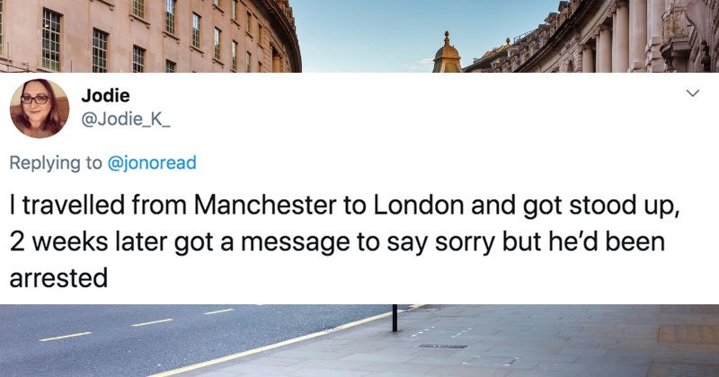 A collection of people share their worst date experiences from the decade | tweet by Jodie_K_ Replying jonoread travelled Manchester London and got stood up, 2 weeks later got message say sorry but he'd been arrested