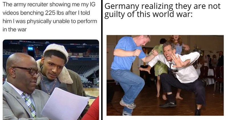 Funny and dank memes about the potential for a World War III | army recruiter showing my IG videos benching 225 lbs after told him physically unable perform war. the jig meme: Germany realizing they are not guilty this world war: