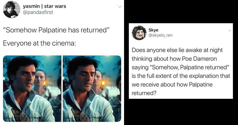 "funny tweets and roasts of the line ""somehow palpatine returned"" in the rise of skywalker, star wars tweets 