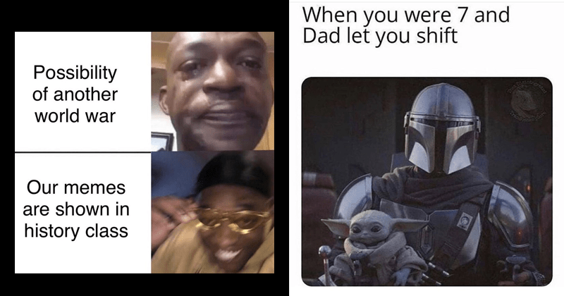 funny memes, random memes, baby yoda, baby yoda memes, the mandalorian, star wars, star wars memes, dank memes, relatable memes, witcher memes, the witcher, henry cavill | Possibility another world war Our memes are shown history class. the mandalorian holding baby yoda: were 7 and Dad let shift