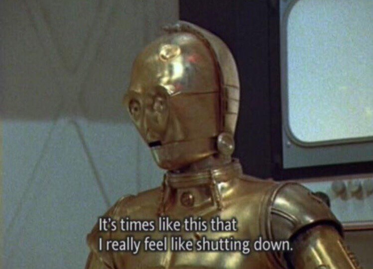 memes dump, funny memes, reaction images, star wars relatable | reaction pic c3po times like this really feel like shutting down.