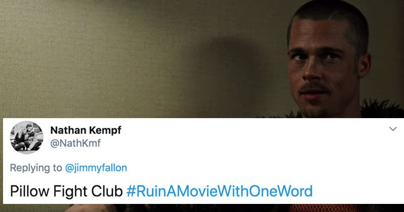 A collection of Twitter users try to ruin movies with one word | NathKmf Replying jimmyfallon Pillow Fight Club #RuinAMovieWithOneWord