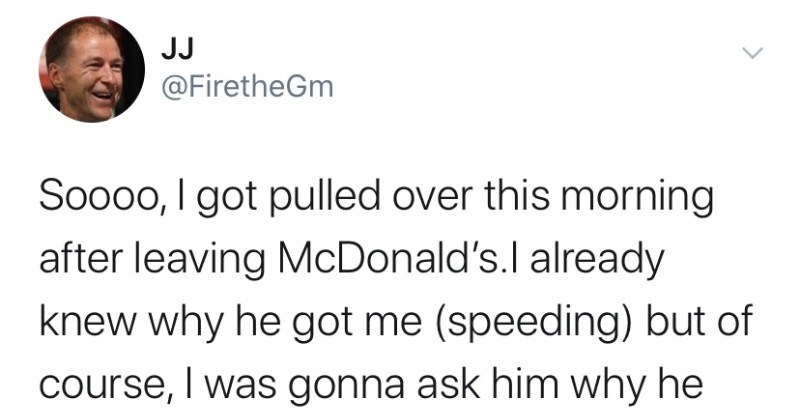 Guy dodges a speeding ticket by using fart spray | tweet by FiretheGm Soooo got pulled over this morning after leaving McDonald's.l already knew why he got speeding but course gonna ask him why he stopped decided try my luck got fart spray as gag gift on xmas and decided try out