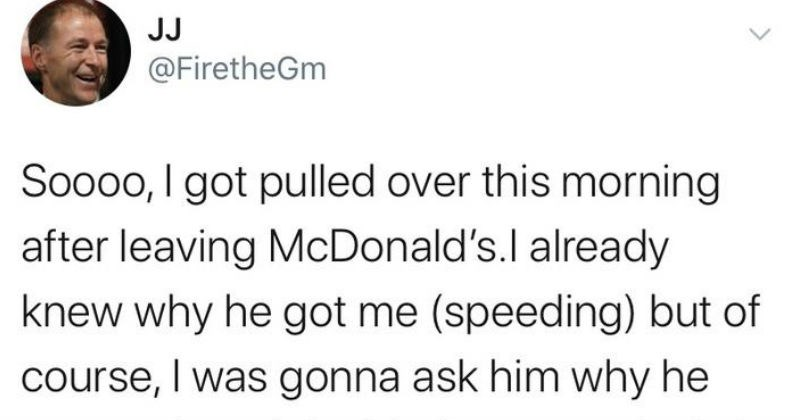 Guy gets out of speeding ticket with fart spray | tweet by JJ FiretheGm Soooo got pulled over this morning after leaving McDonald's.l already knew why he got speeding but course gonna ask him why he stopped decided try my luck got fart spray as gag gift on xmas and decided try out