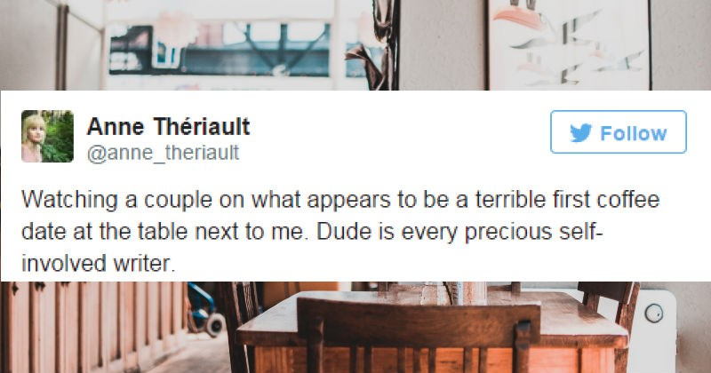 Woman live tweets a nearby couple's absolutely terrible first date | tweet by Anne Thériault anne_theriault Watching couple on appears be terrible first coffee date at table next Dude is every precious self- involved writer.