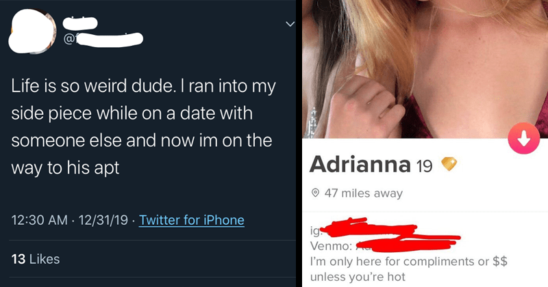 trashy pictures, classless people, mugshots, tinder, snapchat, dating, cheating | Life is so weird dude ran into my side piece while on date with someone else and now im on way his apt. tinder profile Adrianna 19 ig Venmo only here compliments or unless hot