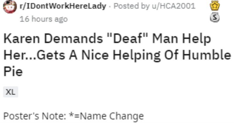 "A bad customer mistakes another customer for an employee who accidentally uses sign language | r/IDontWorkHerelLady Posted by HCA2001 Karen Demands ""Deaf"" Man Help Her Gets Nice Helping Humble Pie Poster's Note Name Change"