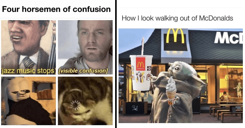 funny and relatable memes, funny random memes, baby yoda meme about being at mcdonalds, confusion memes, dank memes, star wars memes, the witcher, henry cavill memes | Four horsemen confusion jazz music stops visible confusion obi wan buffering cat. baby yoda holding a large drink and ice cream: look walking out McDonalds