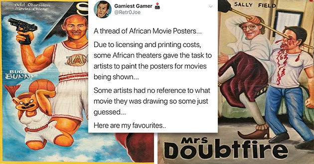 movie posters funny lol amazing classics ghana africa | tweet by RetrOJoe thread African Movie Posters Due licensing and printing costs, some African theaters gave task artists paint posters movies being shown Some artists had no reference movie they drawing so some just guessed Here are my favourites. space jam mrs. doubtfire