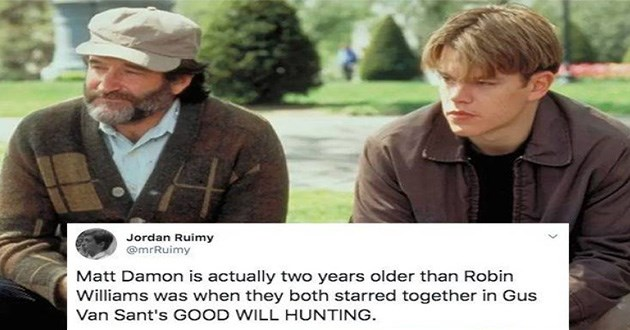 tweets time scary wtf anxiety accurate truth hurts sadness pain | tweet by mrRuimy Matt Damon is actually two years older than Robin Williams they both starred together Gus Van Sant's GOOD WILL HUNTING.