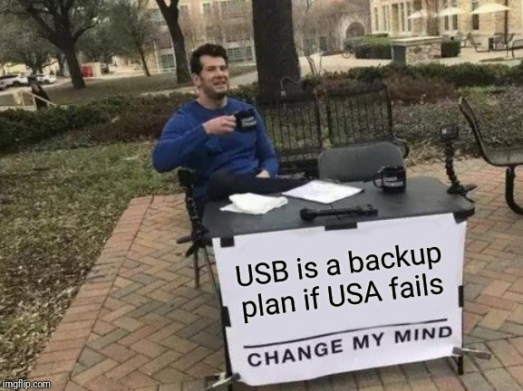 memes dump, funny random memes, funny tweets, relatable | USB is backup plan if USA fails imgflip.com CHANGE MY MIND steven crowder campus sign meme