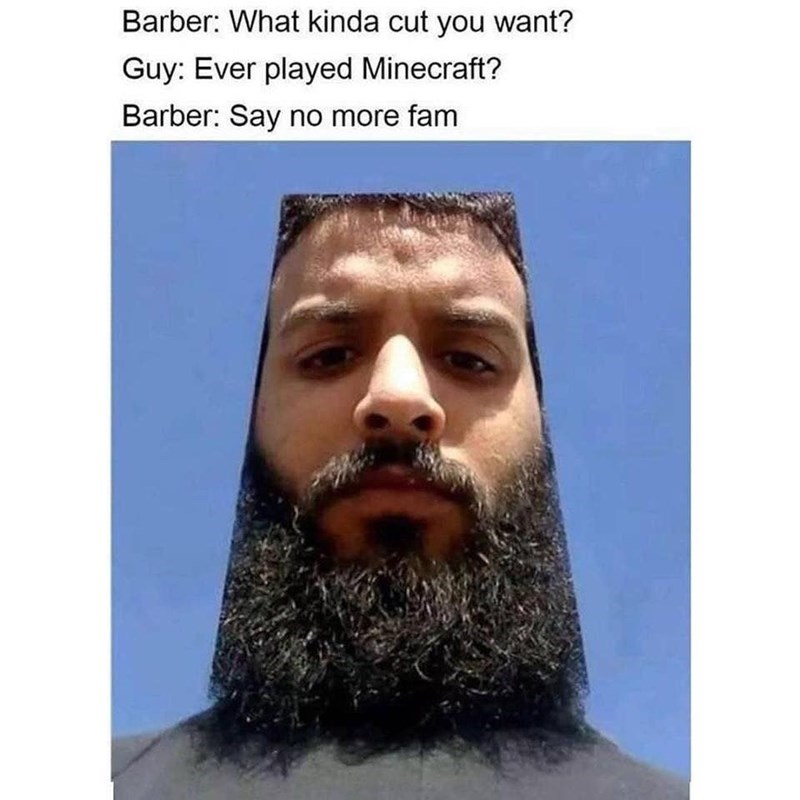 memes dump, gaming memes, funny tweets, relatable, video games, nintendo | Barber kinda cut want? Guy: Ever played Minecraft? Barber: Say no more fam